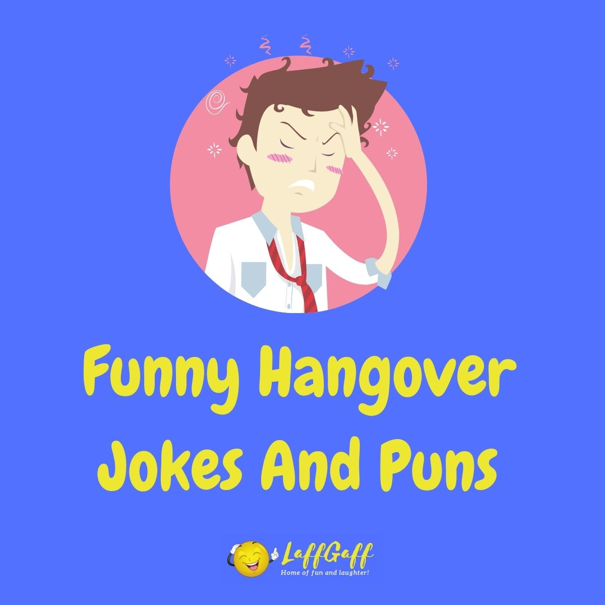 Featured image for a page of funny hangover jokes and puns.