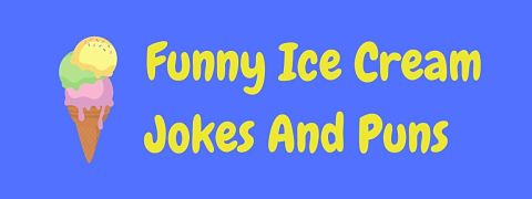 Header image for a page of funny ice cream jokes and puns.