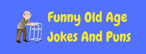Header image for a page of funny old age jokes and puns.