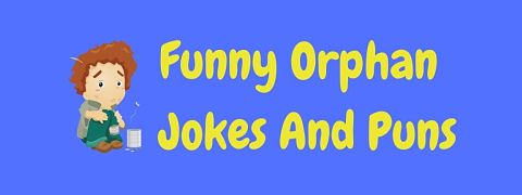 Header image for a page of funny orphan jokes and puns.