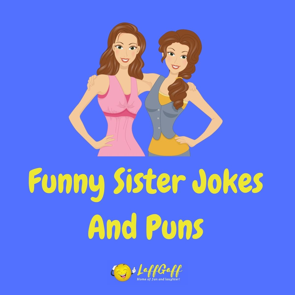 Featured image for a page of funny sister jokes and puns.