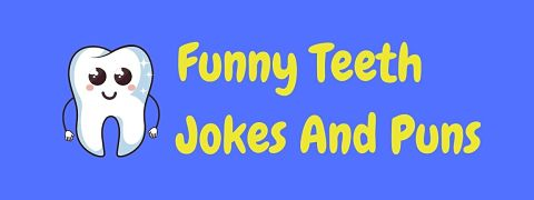 Header image for a page of funny teeth jokes and puns.