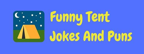 Header image for a page of funny tent jokes and puns.