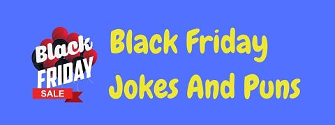Header image for a page of funny Black Friday jokes and puns.