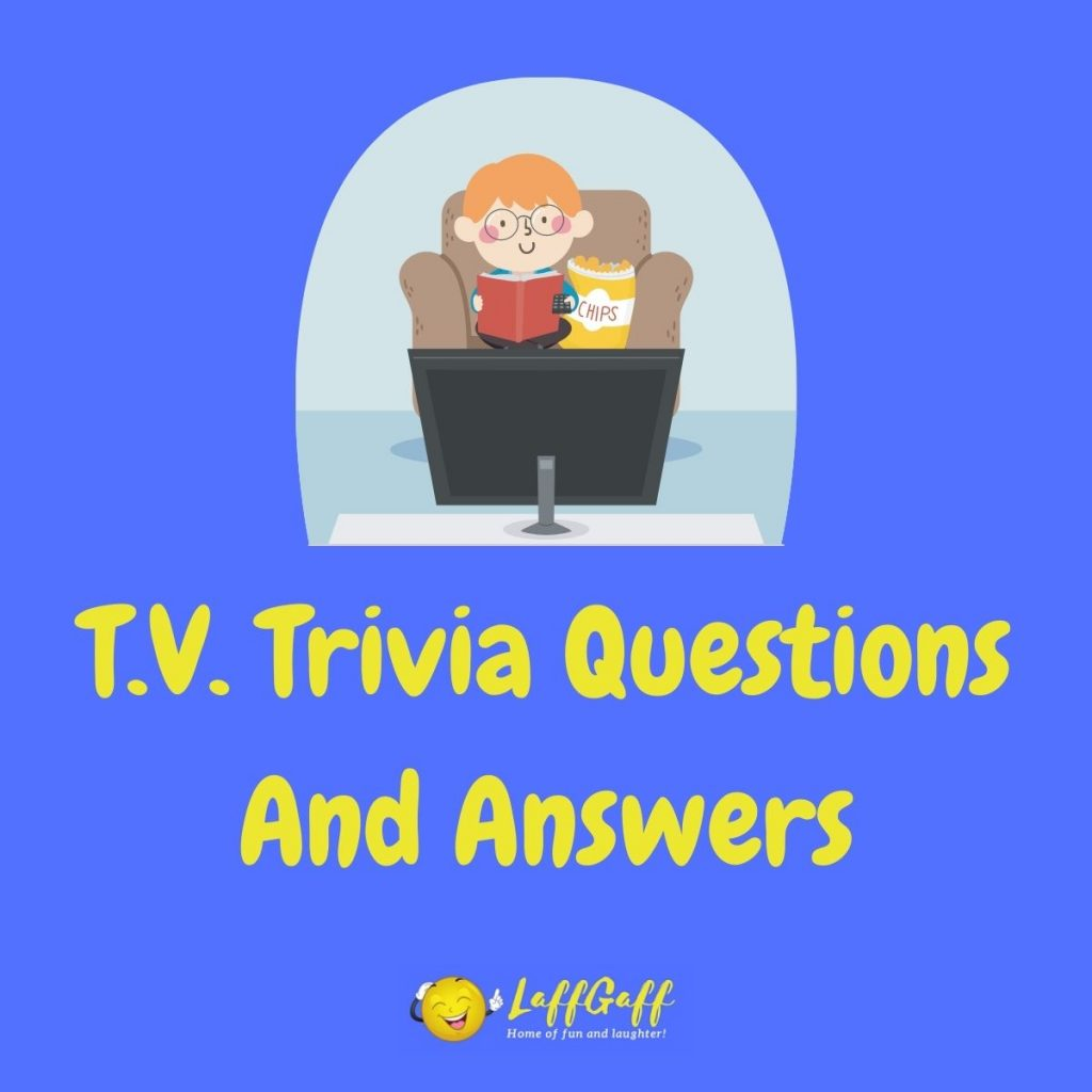 Featured image for a page of T.V. trivia questions and answers.