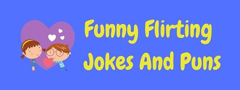 Header image for a page of funny flirting jokes and puns.