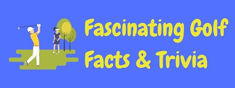 Header image for a page of fascinating golf facts.