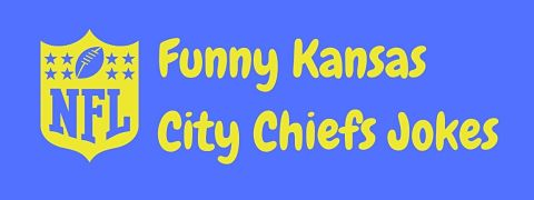 Header image for a page of funny Kansas City Chiefs jokes.