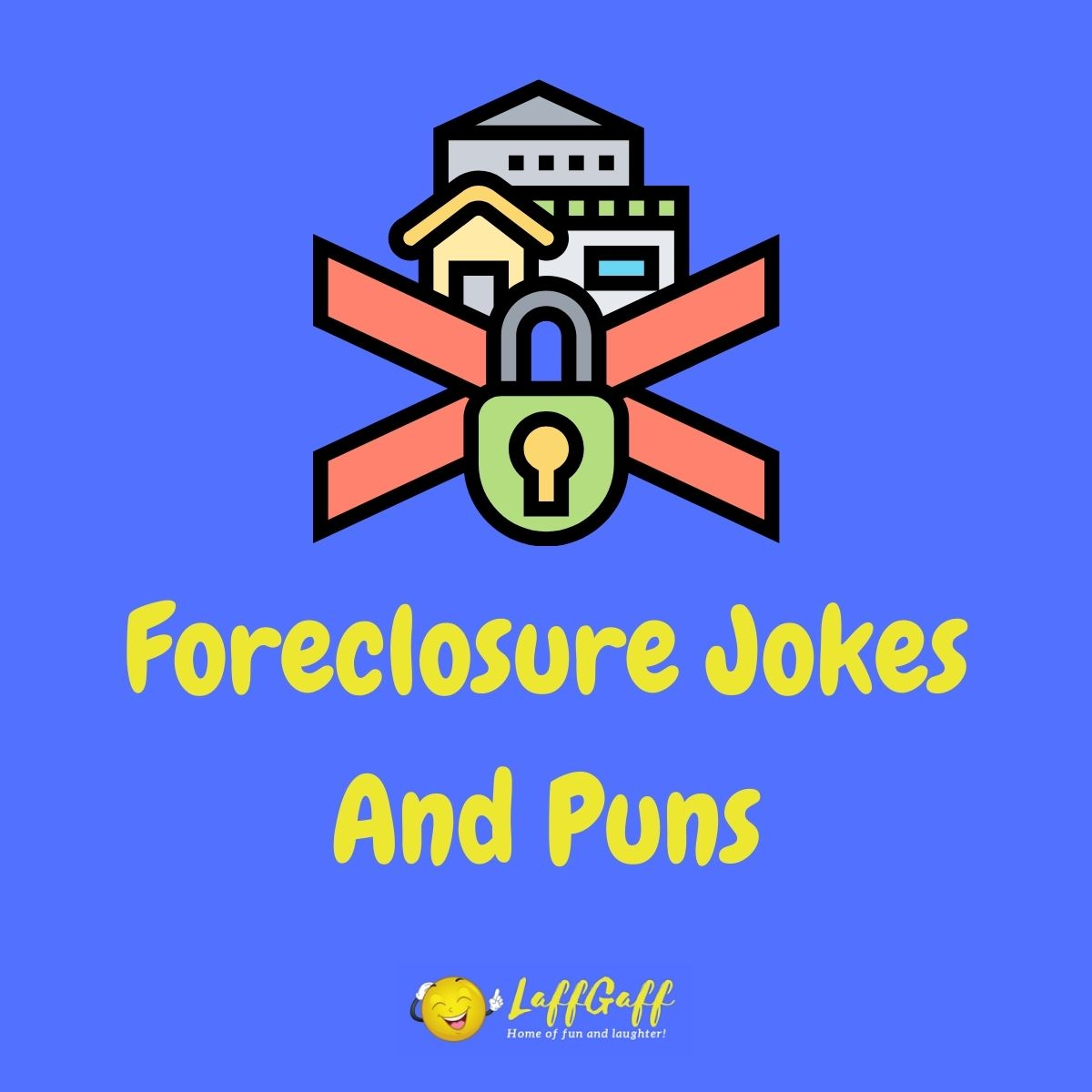 Featured image for a page of funny foreclosure jokes and puns.