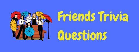 Header image for a page of Friends trivia questions and answers.