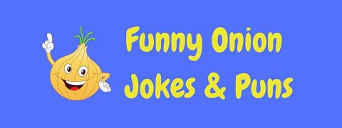 Header image for a page of funny onion jokes and puns.