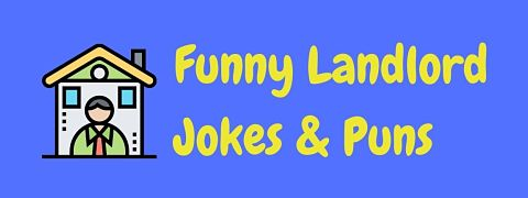 Header image for a page of funny landlord jokes and puns.