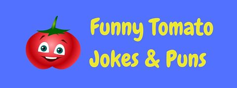Header image for a page of funny tomato jokes and puns.