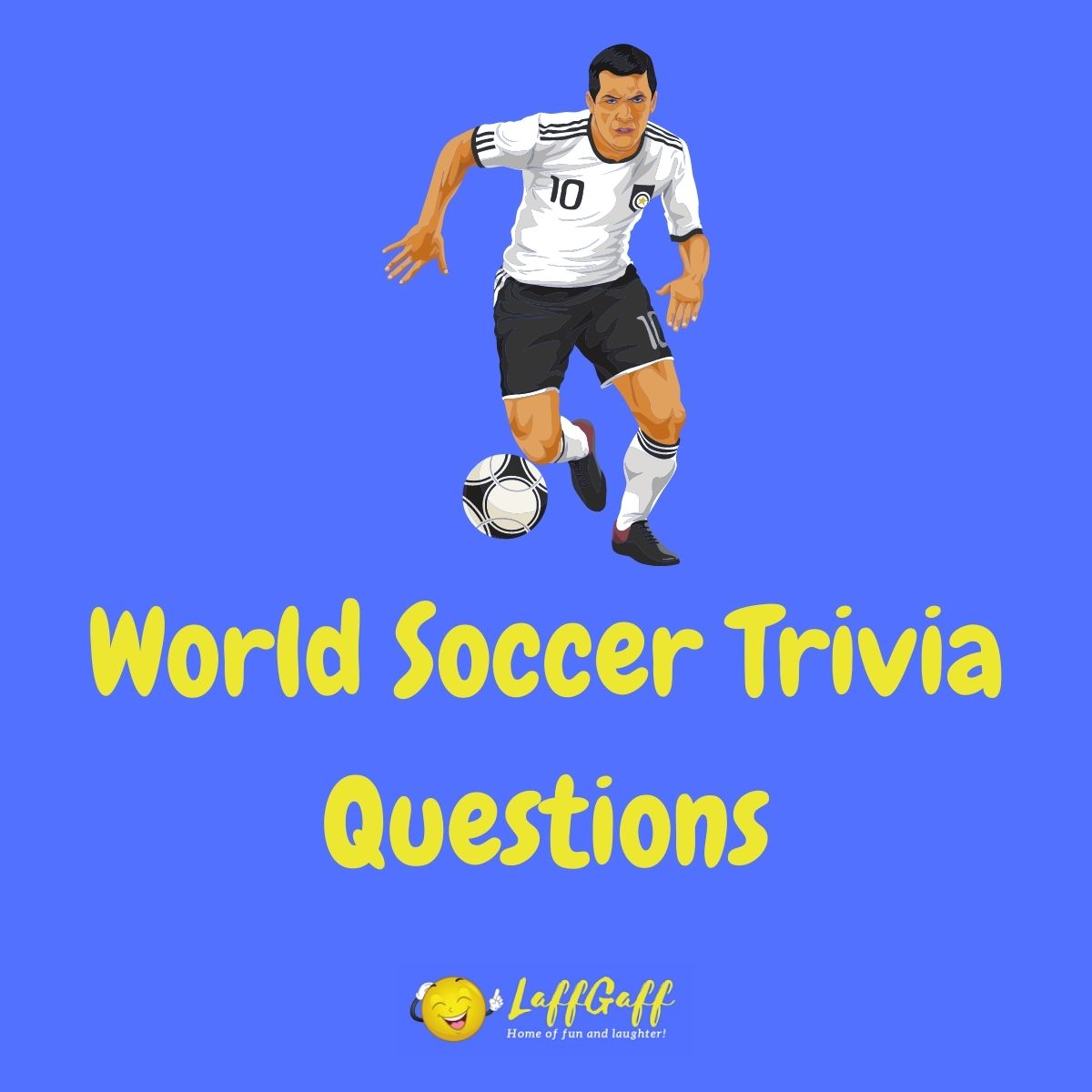 Featured image for a page of world soccer trivia questions and answers.