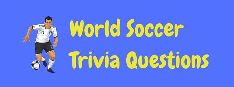 Header image for a page of world soccer trivia questions and answers.