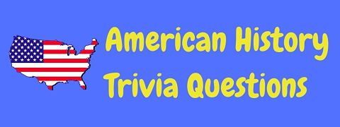 Header image for a page of American history trivia questions and answers.