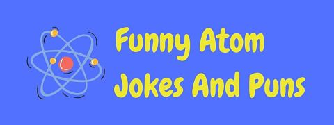 Header image for a page of funny atom jokes and puns.