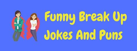 Header image for a page of funny break up jokes and puns.