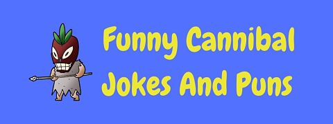 Header image for a page of funny cannibal jokes and puns.