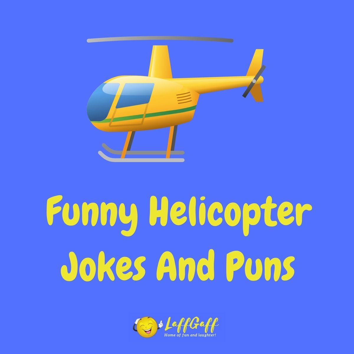 Featured image for a page of funny helicopter jokes and puns.