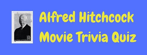 Header image for a page of Alfred Hitchcock movie trivia questions and answers.