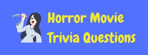 Header image for a page of horror movie trivia questions and answers.