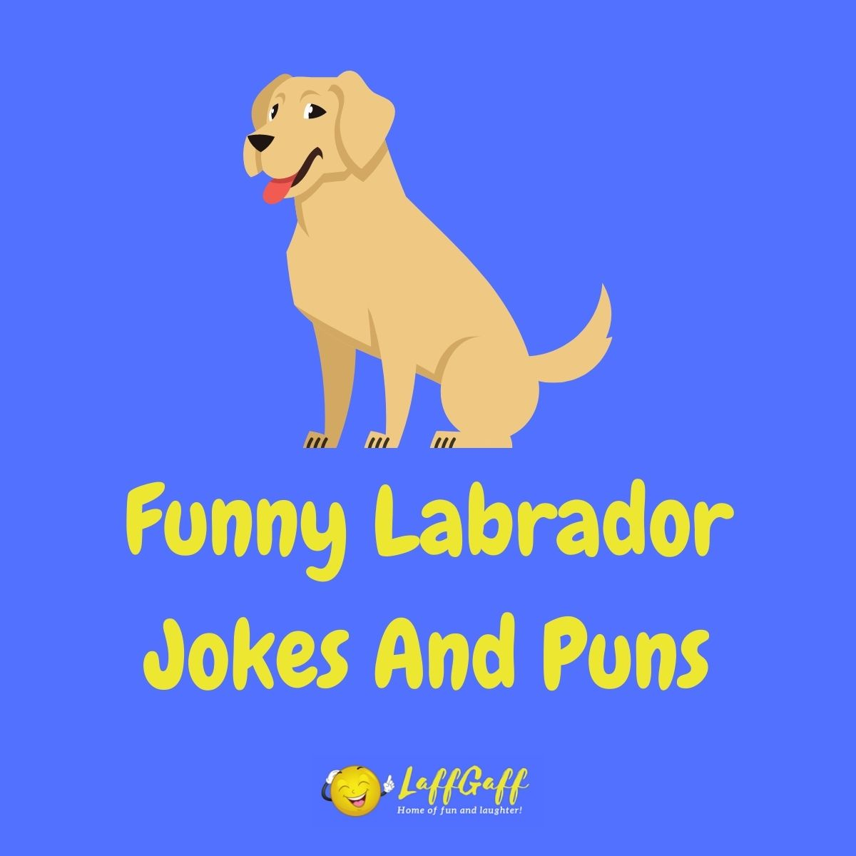 Featured image for a page of funny Labrador jokes and puns.