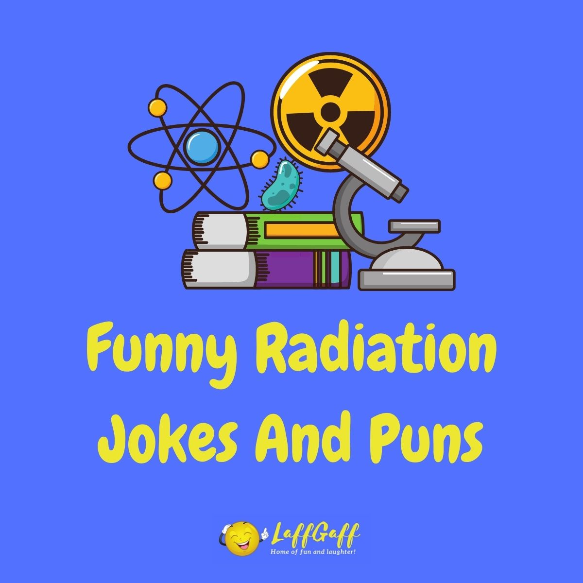 Featured image for a page of funny radiation jokes and puns.