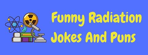 Header image for a page of funny radiation jokes and puns.