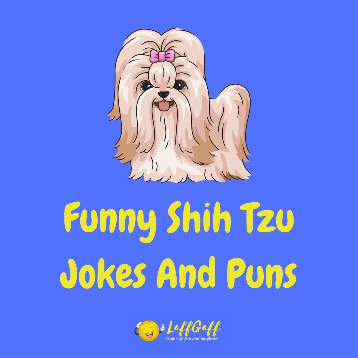 Featured image for a page of funny Shih Tzu jokes and puns.