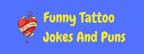 Header image for a page of funny tattoo jokes and puns.