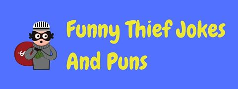 Header image for a page of funny thief jokes and puns.