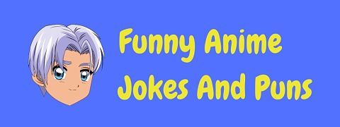 Header image for a page of funny anime jokes and puns.