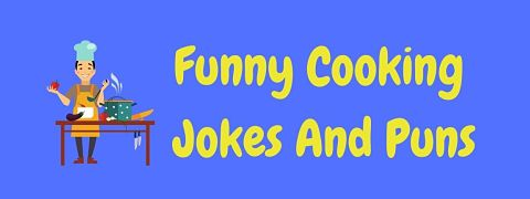 Header image for a page of funny cooking jokes and puns.