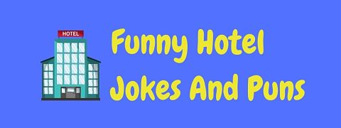 Header image for a page of funny hotel jokes and puns.