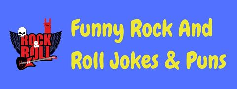 Header image for a page of funny rock and roll jokes and puns.