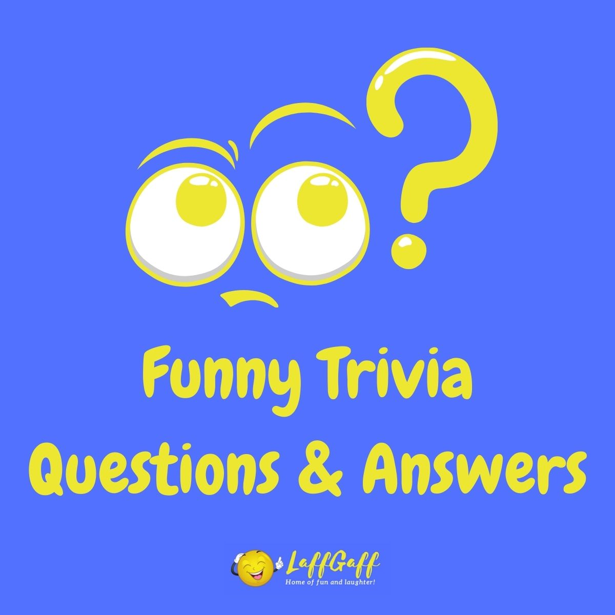 Featured image for a page of funny trivia questions whose answers aren't what they seem!