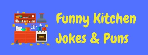 Header image for a page of funny Kitchen jokes and puns.