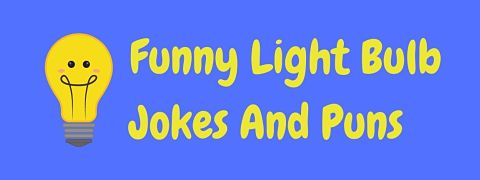 Header image for a page of funny light bulb jokes and puns.