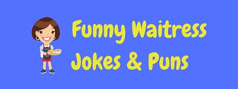 Header image for a page of funny waitress jokes and puns.