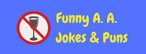 Header image for a page of funny A. A. jokes and puns.