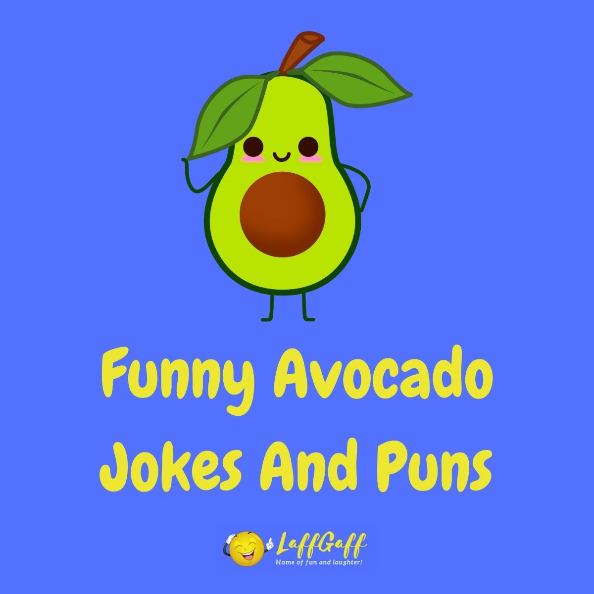 Featured image for a page of funny avocado jokes and puns.