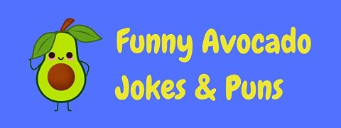 Header image for a page of funny avocado jokes and puns.