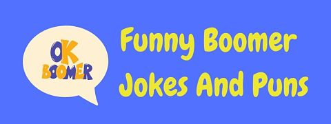 Header image for a page of funny Boomer jokes, puns and humor.