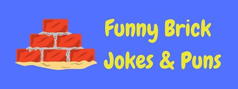 Header image for a page of funny brick jokes and puns.