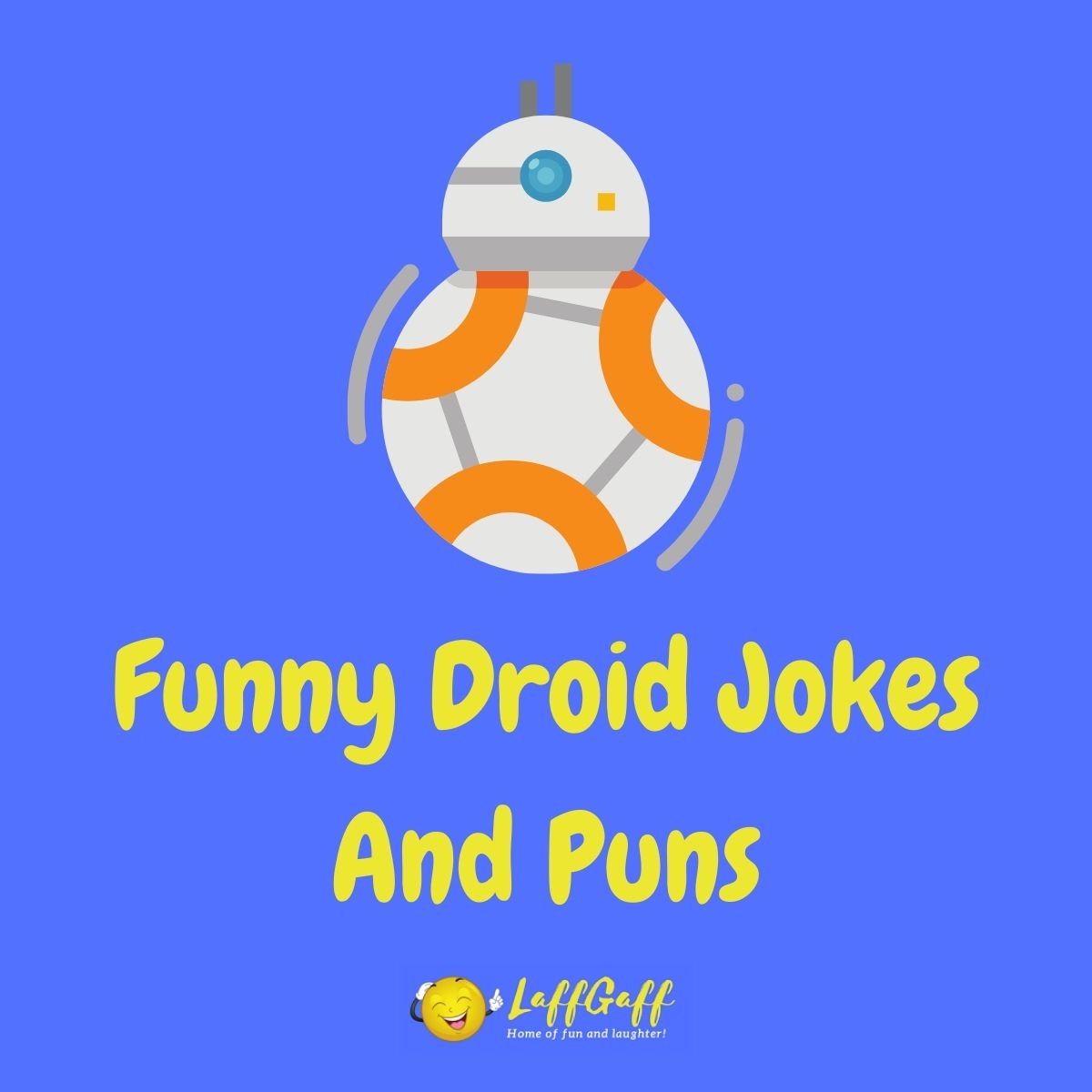Featured image for a page of funny droid jokes and puns.