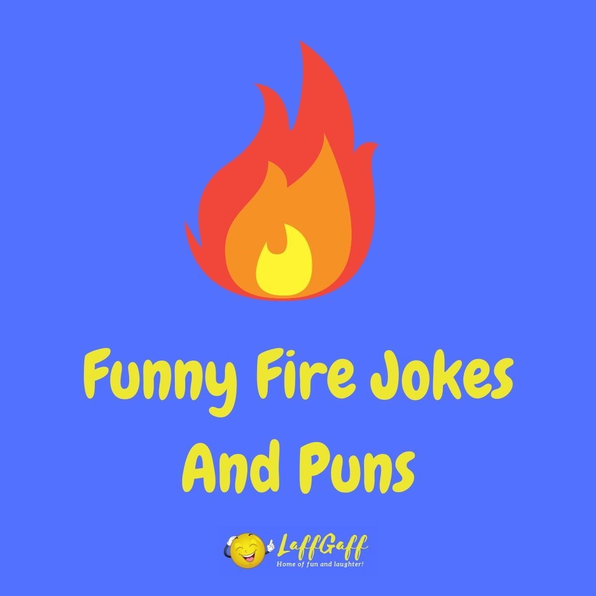 Featured image for a page of funny fire jokes and puns.