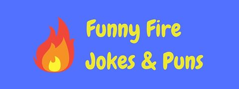 Header image for a page of funny fire jokes and puns.