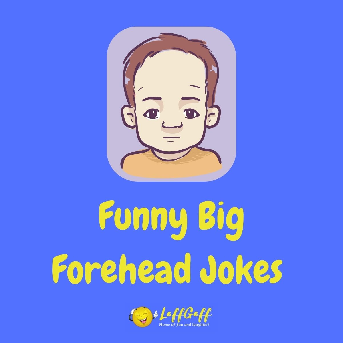 Featured image for a page of funny big forehead jokes, roasts and insults.