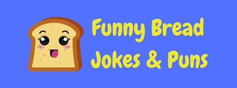 Header image for a page of funny bread jokes and puns.